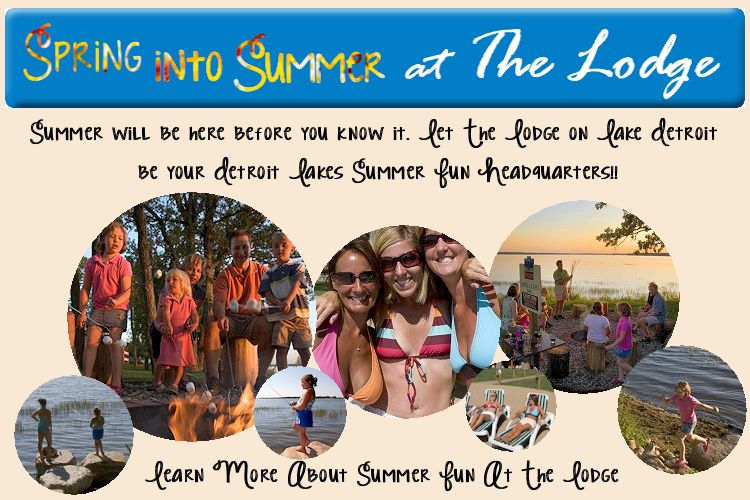 Spring into Summer at The Lodge on Lake Detroit